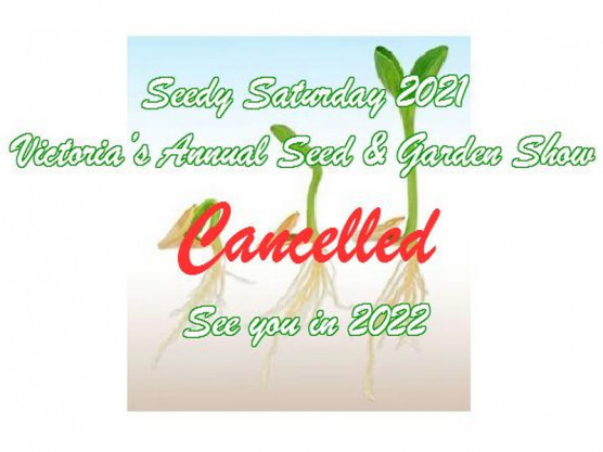 Victoria Seedy Saturday 2021 Cancelled